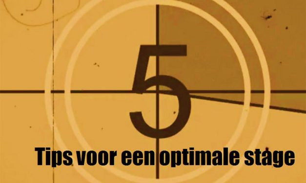 5 Tips voor een optimale stage