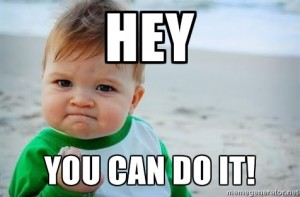 Hey you can do it!